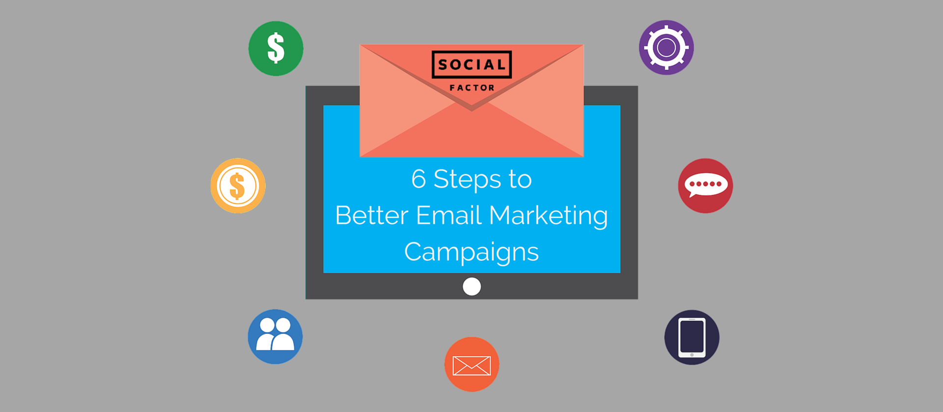 Six Tips For Better Email Marketing Campaigns | Social Factor